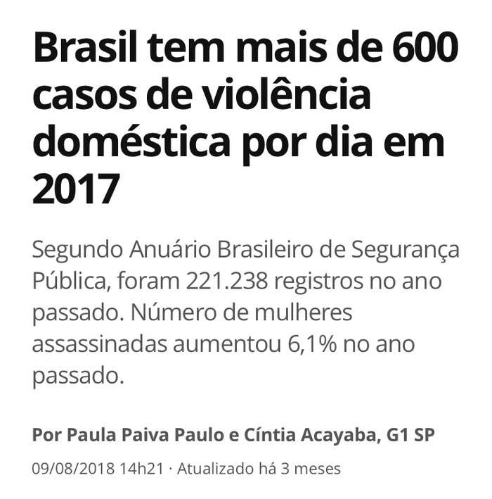 O 12º Anuário Brasileiro de Segurança Pública revelou em 2017 que o Brasil teve 221.238 registros de lesão corporal dolosa enquadrados na Lei Maria da Penha, o que significa 606 casos por dia.