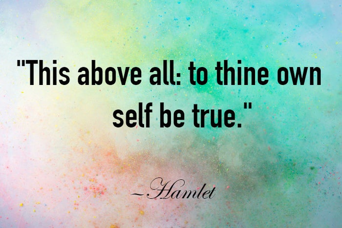 """1. """"This above all: to thine own self be true."""" —HamletSuggested by annam478bdfe82"""