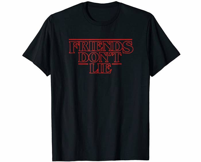 A Tee For The Friend Who Knows That Lying Especially About Binge Watching Stranger Things Without Other Is Strictly Off Limits