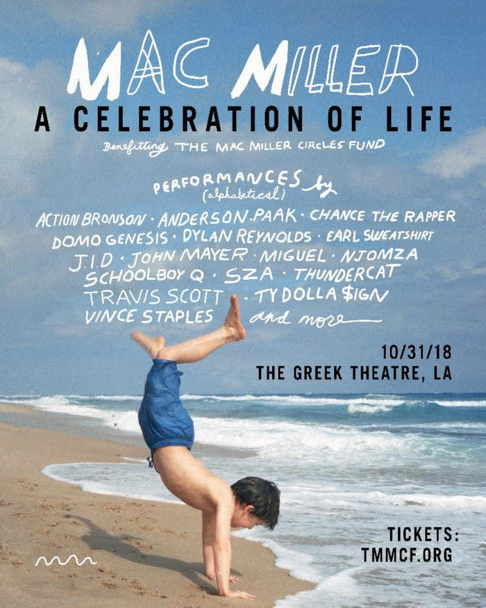 """Before Miller, born Malcolm McCormick, died of a drug overdose in September, he was already scheduled to perform at the Greek Theatre in Los Angeles on Oct. 31. Instead, his friends and fellow musicians, including Chance the Rapper, Action Bronson, and Vince Staples, turned the event into a tribute called """"Mac Miller: A Celebration of Life.""""Proceeds from ticket sales were donated to Mac Miller Circles Fund, a nonprofit organization that provides resources and programming in the arts for young people in underserved communities."""