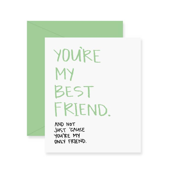 A Card That Knows The Real Reason You Guys Are Friends