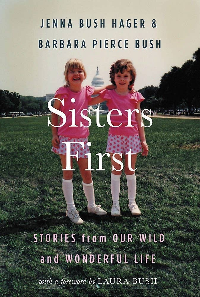 A Book About Sisterhood Written By Jenna Bush Hager And Barbara Pierce That Is Sure To Warm Your Sisters Heart