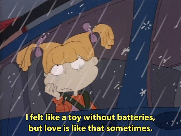 Just like Angelica's playground bae who was too attached to his mommy in the end, it's OK to be crushed during a breakup. You'll be even stronger for it in the end, but in the meantime, chow down on Reptar bars and blast those Cynthia dance tracks.