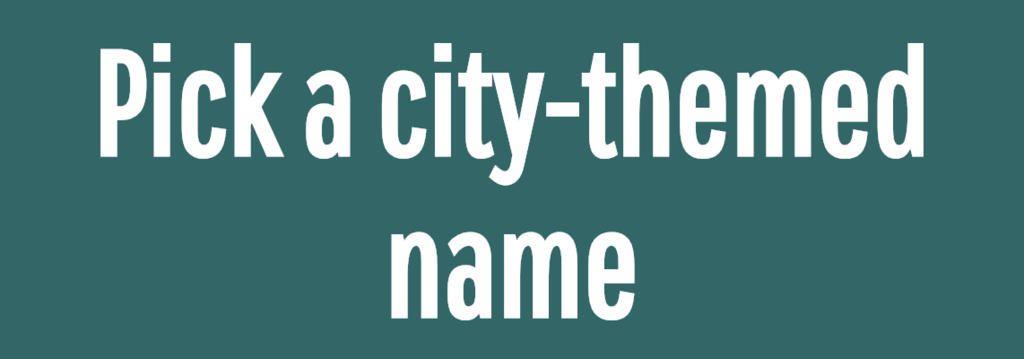 Pick a city-themed name