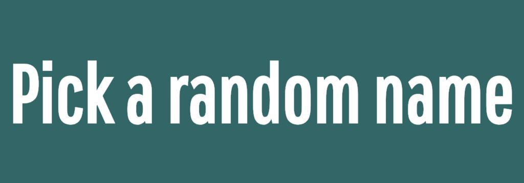Pick a random name