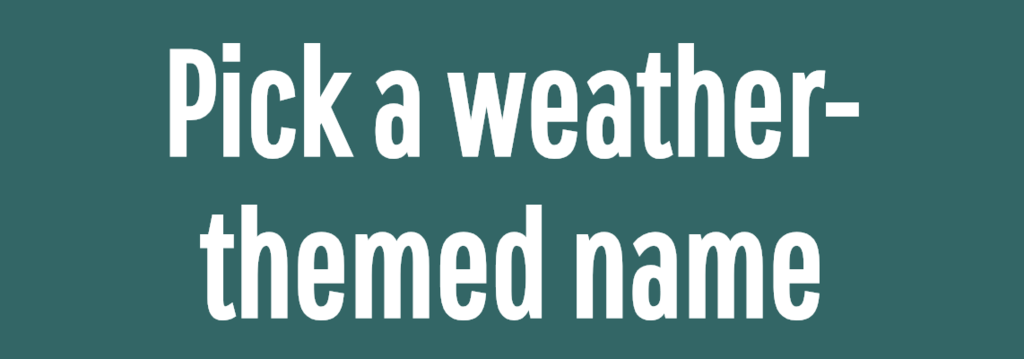 Pick a weather-themed name