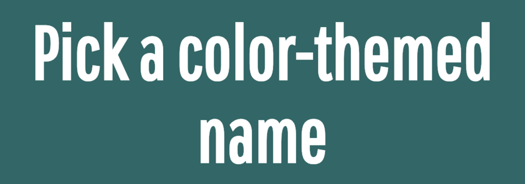 Pick a color-themed name