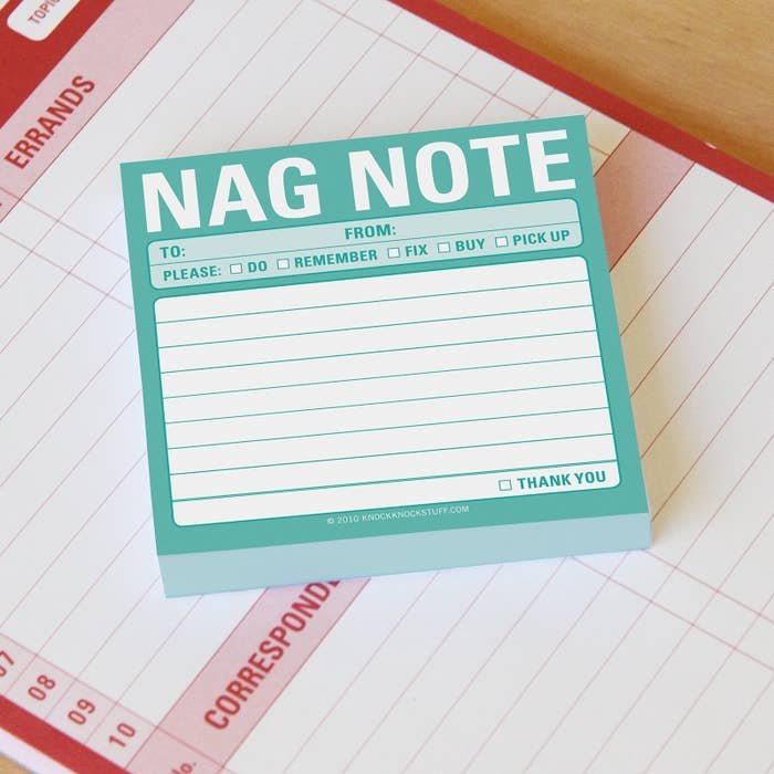 """The sticky notepad that says """"nag note"""" with space to write a message and checkboxes for if it's a """"do, remember, fix, buy, or pickup"""" task"""