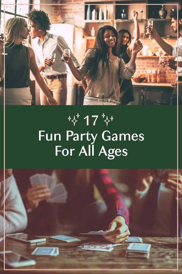 17 Fun Party Games You Can Play With People Of All Ages