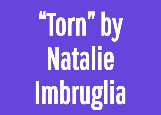 """Torn"" by Natalie Imbruglia"