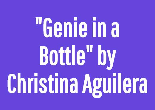 """Genie in a Bottle"" by Christina Aguilera"