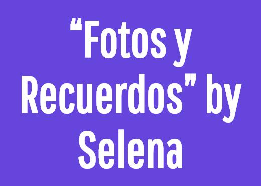 """""""Fotos y Recuerdos"""" by Selena"""