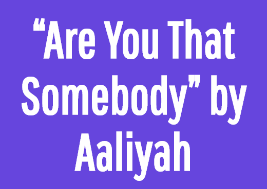 """Are You That Somebody"" by Aaliyah"