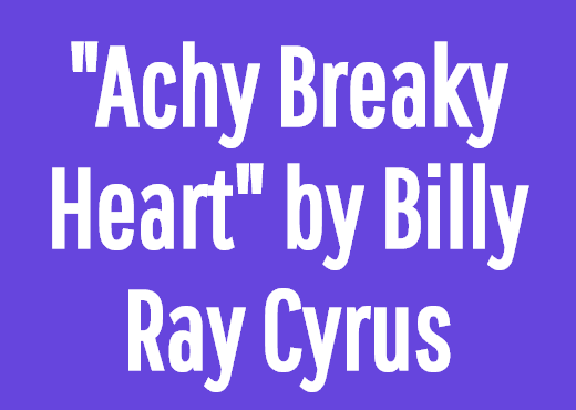 """Achy Breaky Heart"" by Billy Ray Cyrus"