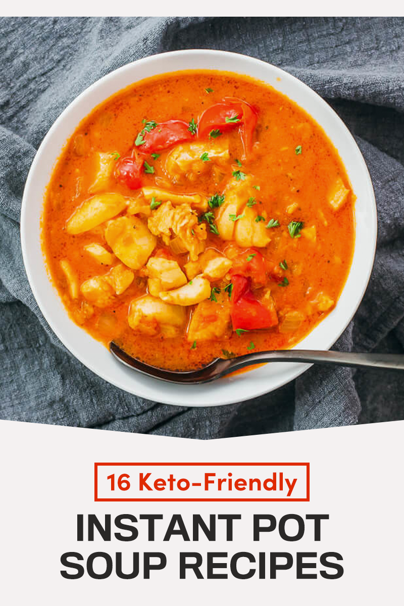 16 Keto-Friendly Instant Pot Soup Recipes