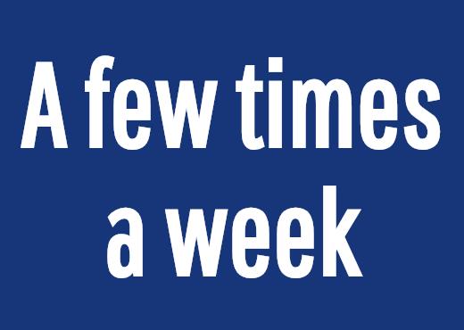 A few times a week
