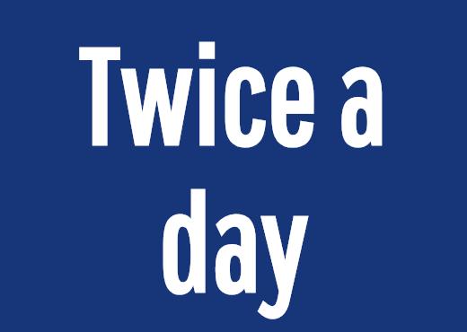 Twice a day