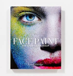 An Eye Opening Book Brimming With Interesting Tidbits About The History Of Makeup And How Different Trends Cultures Technological Innovations Have