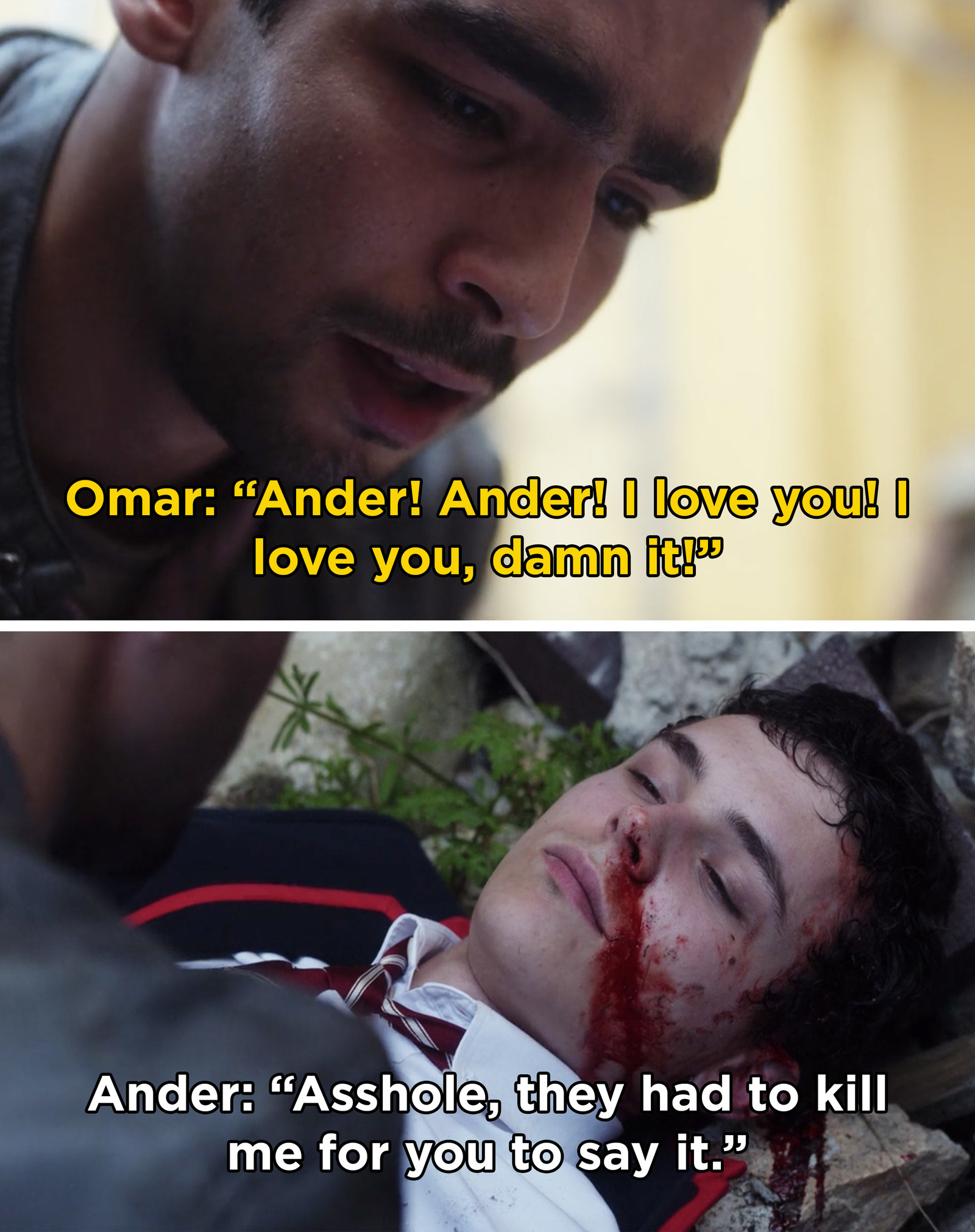 In  Elite , Omar confessed his love for Ander after Ander was beaten up and left for dead.