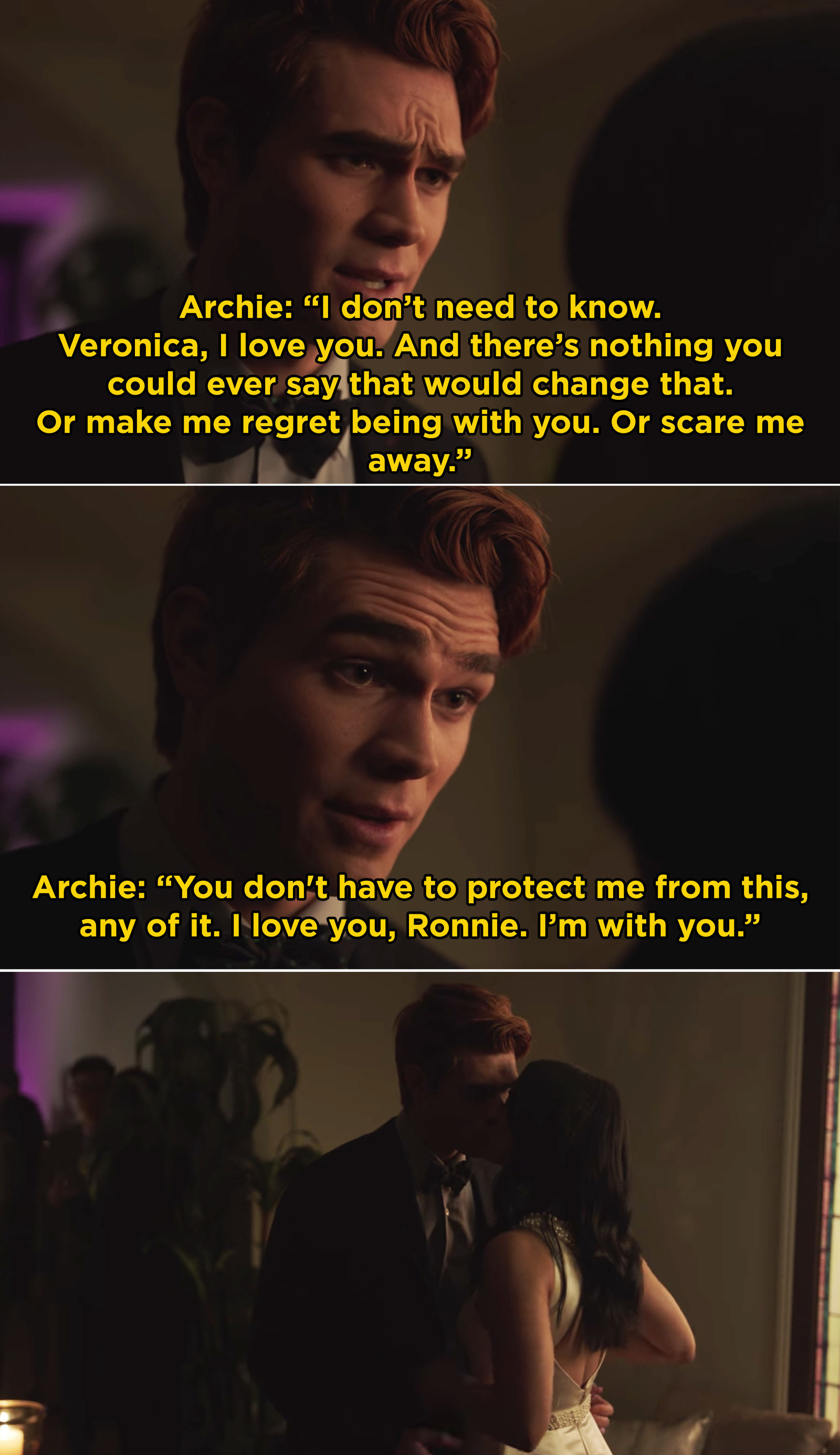 Also in  Riverdale , Archie told Veronica that he loved her and wasn't going anywhere.