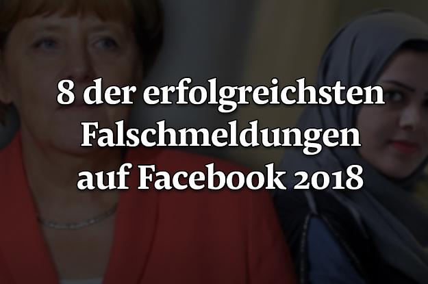 Das sind 8 der erfolgreichsten Falschmeldungen auf Facebook 2018
