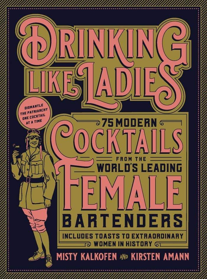 "The cover: ""75 modern cocktails from the world's leading femal bartender, includes toasts to extraordinary women in history"""