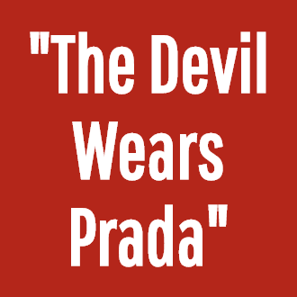 """The Devil Wears Prada"""