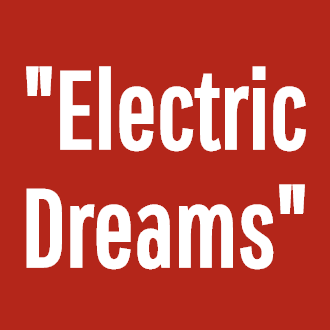 """Electric Dreams"""