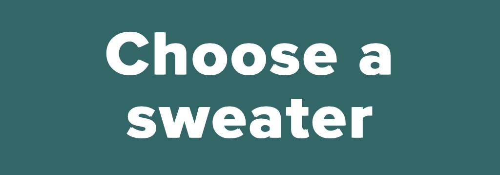 Choose a sweater<br />