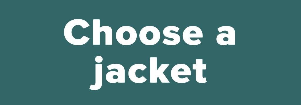Choose a jacket<br />