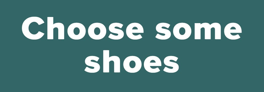 Choose some shoes