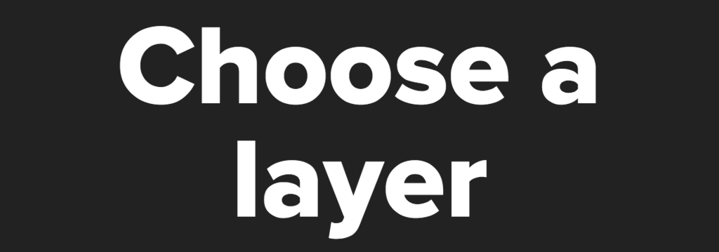 Choose a layer