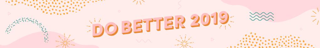 Do Better 2019