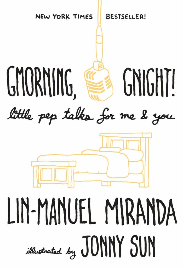 """Promising review: """"I expected nothing except delightful wordplay from Lin-Manuel Miranda, but between the genuine feeling of being seen and understood that these little pep talks give the reader and the humorous, perfectly suited illustrations by Jonny Sun, Gmorning, Gnight is one of those books that I'll read over and over again. I pre-ordered and received my copy today...and I finished it in one sitting. Please buy a copy for yourself, your friends, or whoever the heck in your life or on the subway who needs a smile. So happy."""" —RachelGet it from Amazon for $13.20 (also available in Spanish)."""