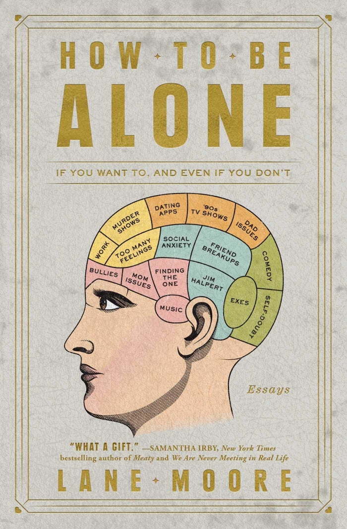 """No matter what brand of loneliness you're dealing with — because everyone deals with *some* — How to Be Alone will make you feel a little less alone, and a lot less broken. Though it's not exactly a ~self-help~ book, it's invaluable for all the ways that it tells you it's okay: it's okay to be lonely, it's okay to yearn for better relationships, it's okay to hate the holidays, it's okay to cut ties with people who are unsafe for you, it's okay to feel anxious, it's okay not to be okay. Hopeful without being cloying, deeply personal while still relatable, and hilarious despite its at-times dark subject matter, Moore's memoir is a little like reading your own therapy notes and getting a big hug at the same time. Every other page you'll be like, """"Damn, I thought I was the only one who felt this way"""" — which is one of the best ways to slowly start to accept the bits of yourself that bring you shame or make you feel other. Get it from Amazon for $12.72, Barnes & Noble for $14.40, or your favorite local bookstore through IndieBound."""