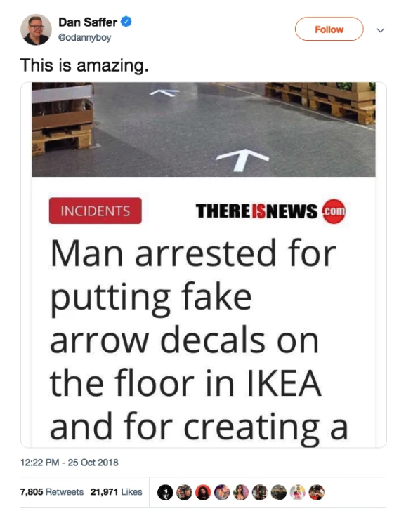 No,  a man wasn't arrested for confusing Ikea shoppers with fake arrows .