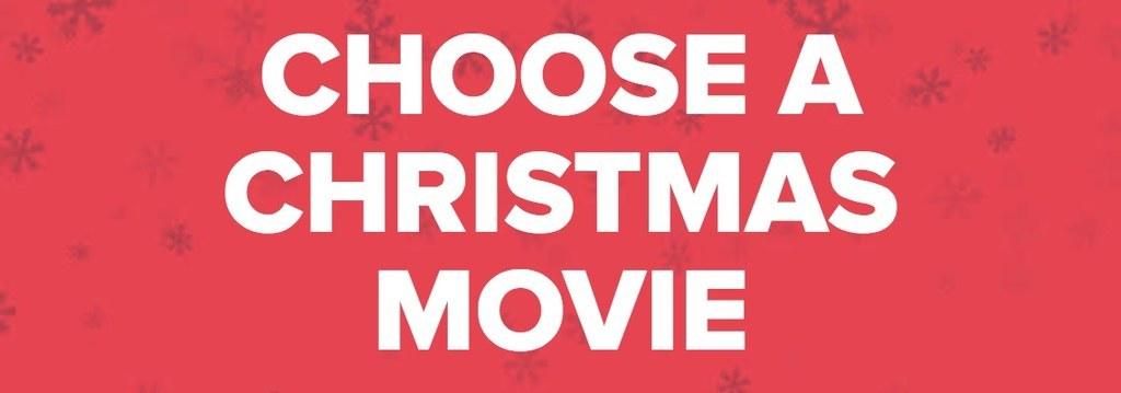 CHOOSE A CHRISTMAS MOVIE