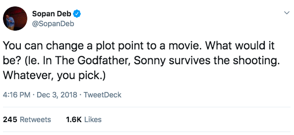 Well, this week writer/comedian  Sopan Deb  asked their followers on Twitter which movie plot point they would change if they had the ability, and people DID NOT disappoint.