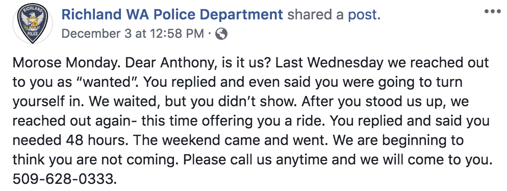 "The weekend came and went, and still no Anthony. So the Richland Police Department posted again on Facebook with a new theme of ""Morose Monday."""