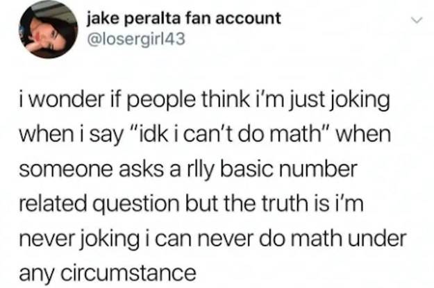 18 Pictures That Are Way Way Too Real If Youre Someone Whos Bad At Math