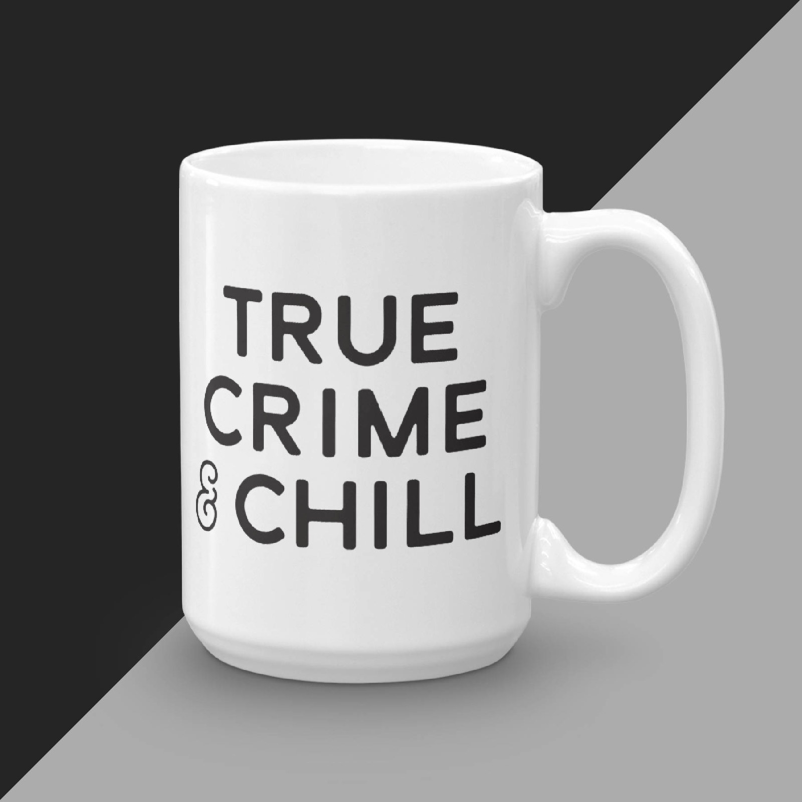 "the mug that says ""true crime & chill"""