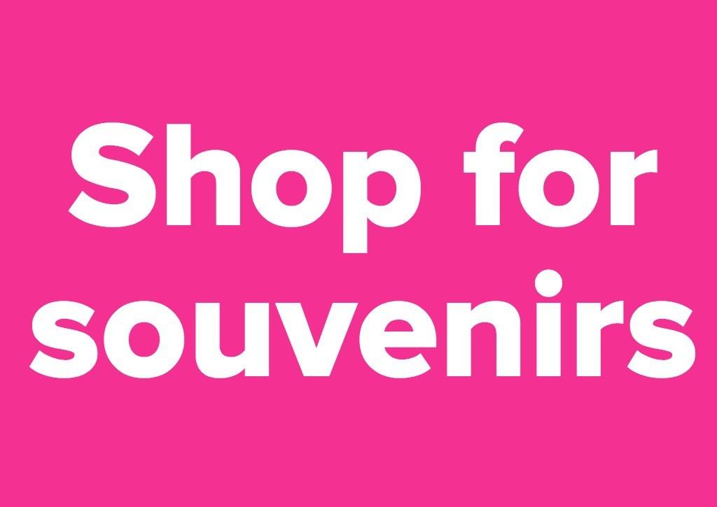 Shop for souvenirs