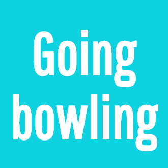 Going bowling