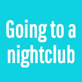 Going to a nightclub