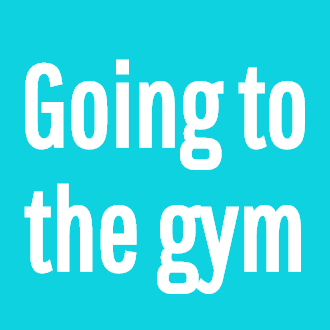 Going to the gym