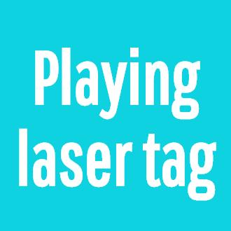 Playing laser tag