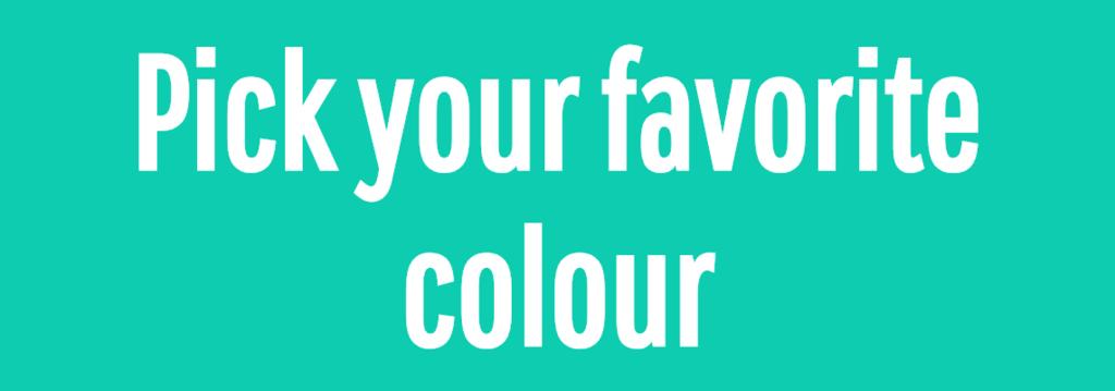 Pick your favorite colour