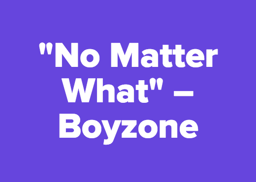 """No Matter What"" – Boyzone"