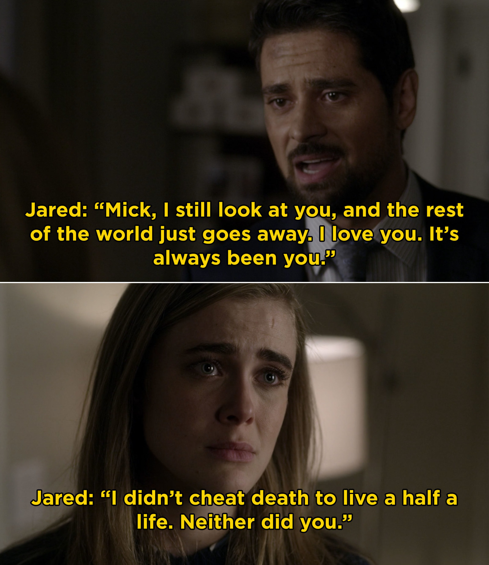 And finally, in  Manifest , Jared finally told Michaela that he still has feelings for her.