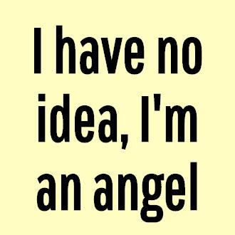 I have no idea, I'm an angel